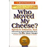 Who Moved My Cheese?: An A-Mazing Way to Deal with Change in Your Work and in Your Lifeby Spencer Johnson