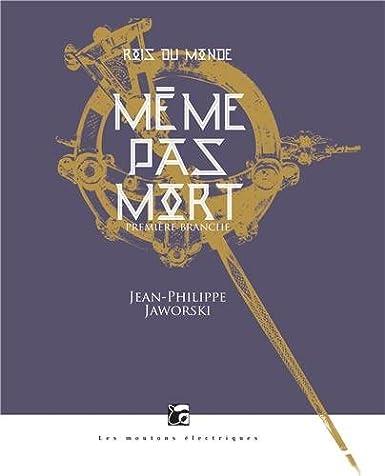 Jean-Philippe Jaworski Même pas mort
