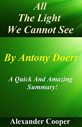 All The Lights We Cannot See: By Anthony Doerr-- A Quick And