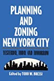 Planning and Zoning New York City: Yesterday, Today and Tomorrow