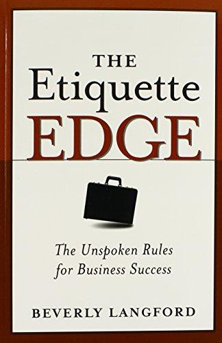 The Etiquette Edge: The Unspoken Rules for Business Success