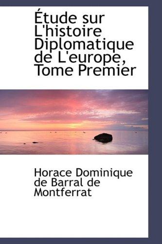 A¿tude sur L'histoire Diplomatique de L'europe, Tome Premier: 1