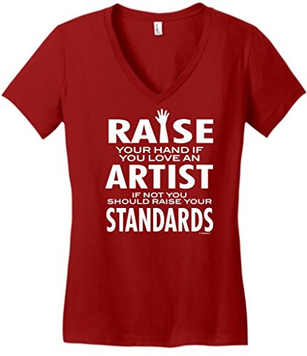 Love An Artist If Not Raise Your Standards Juniors V-Neck Small Classic Red