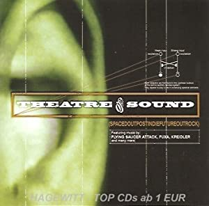 Theatre Of Sound (Transient Waves, Fuxa, Scenic, Flowchart Of A, Flying Saucer Attack a.m.m.)