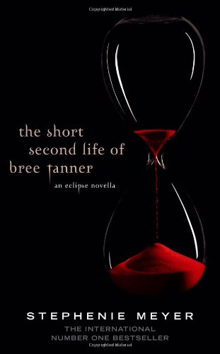 The Short Second Life of Bree Tanner: An Eclipse Novella (Twilight, #3.5)