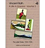 [(Vincent Roth, a Life in Guyana: Later Years, 1923-1935 v. 2)] [Author: Vincent Roth] published on (July, 2004)