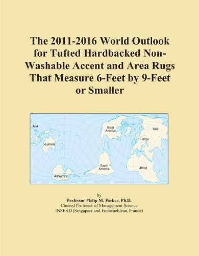 The 2011-2016 World Outlook for Tufted Hardbacked Non-Washable Accent and Area Rugs That Measure 6-Feet by 9-Feet or Smaller