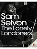 Sam Selvon The Lonely Londoners (Penguin Modern Classics)