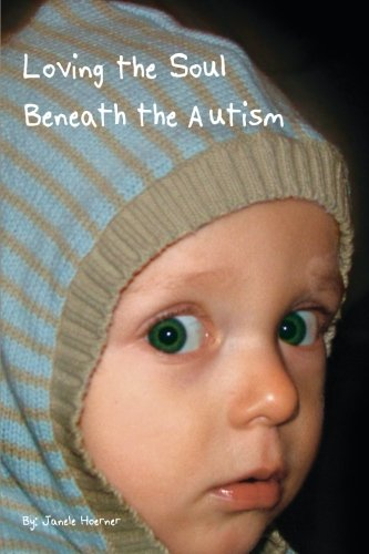 Loving the Soul Beneath the Autism: An Interior Analysis of the Impact a Special Needs Child Bestows upon the Family