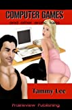 Computer Games and other erotic tales