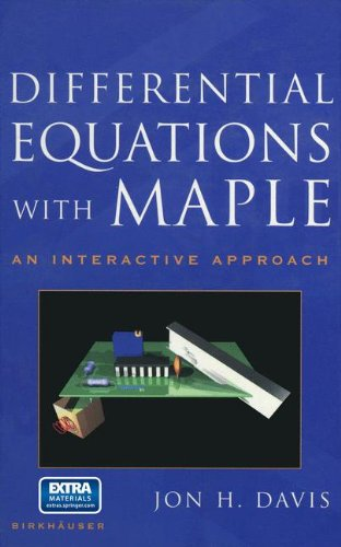Differential Equations with Maple: An Interactive Approach, by Jon H. Davis