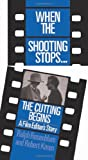 When The Shooting Stops ... The Cutting Begins: A Film Editors Story (Da Capo Paperback)