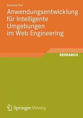 Anwendungsentwicklung für Intelligente Umgebungen im Web Engineering  [Heil, Andreas] (Tapa Blanda)