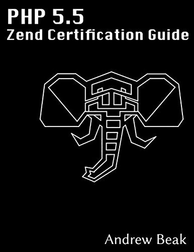 Zend PHP Certification Guide 5.5: A programmers guide to PHP