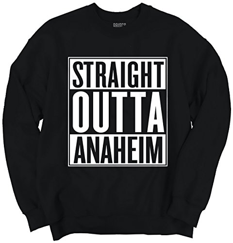 Straight Outta Anaheim, CA City Funny Movie T Shirts Gift Idea Sweatshirt (Party City In Anaheim Ca)