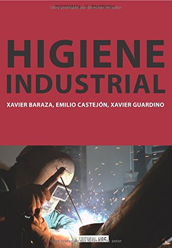 Higiene Industrial (Spanish Edition), by Xavier Baraza