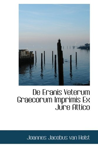 De Eranis Veterum Graecorum Imprimis Ex Jure Attico