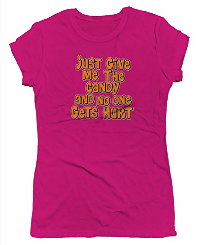 Give Me The Candy And No One Gets Hurt Junior's T-shirt, SpiritForged Apparel, Hot Pink Medium (Spirit Halloween Sf)