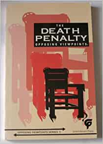 An analysis of the death penalty with opposing viewpoints