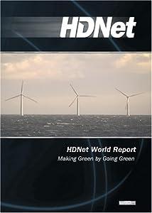 HDNet World Report #603: Making Green by Going Green (WMVHD)