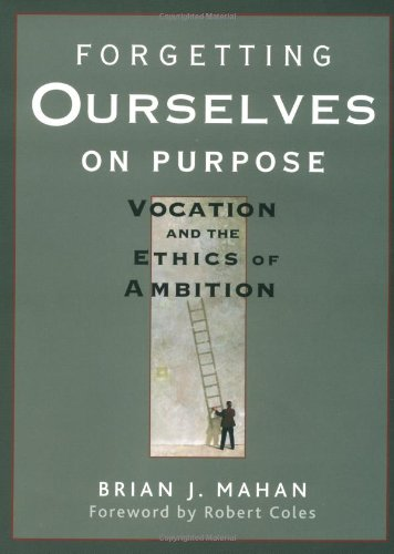 Forgetting Ourselves on Purpose: Vocation and the Ethics...
