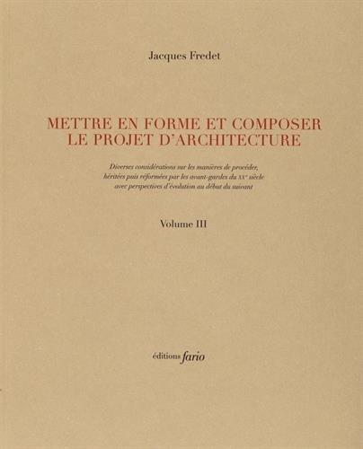 Mettre en forme et composer le projet d'architecture : Volumes 3 et 4