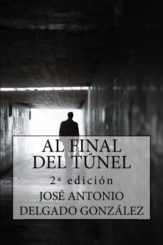 Al Final del Túnel: Una  historia sobre el despertar del Alma