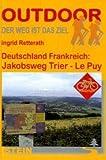 Deutschland Frankreich: Jakobsweg Trier - Le Puy - Ingrid Retterath