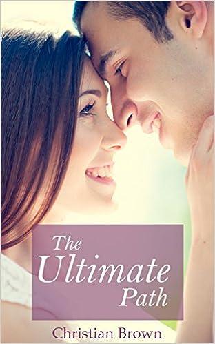 Christian Romance: The Ultimate Path [Contemporary Christian Romance]