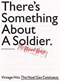 Noel Gay: There's Something About A Soldier