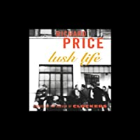 Lush Life: A Novel (       UNABRIDGED) by Richard Price Narrated by Bobby Cannavale