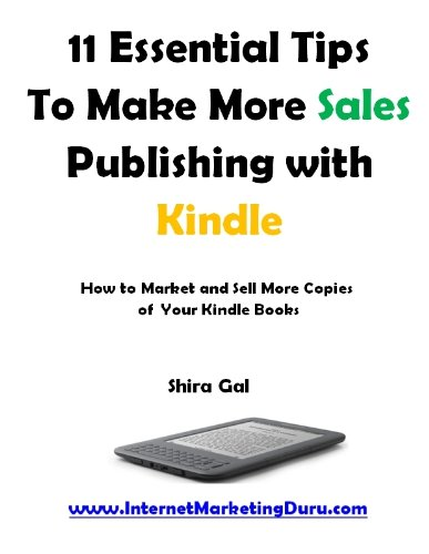 11 Essential Tips To Make More Sales Publishing with Kindle