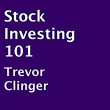 Stock Investing 101 (       UNABRIDGED) by Trevor Clinger Narrated by Josh Bloomberg