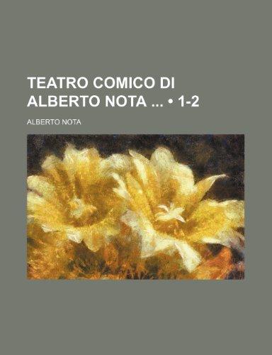 Teatro Comico Di Alberto Nota (1-2)