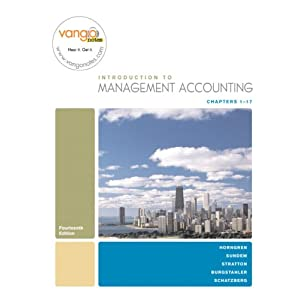 Introduction to Management Accounting-Chapters 1-17 (14th Edition) Charles T. Horngren, Gary L. Sundem, William O. Stratton and Jeff Schatzberg