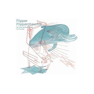 Flipper Flipperchaschte Hörspiel