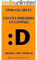 Spanish Jokes - Chistes variados en Espa�ol (Spanish Edition)