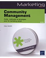 Community Management - Outils, méthodes et stratégies pour le marketing social