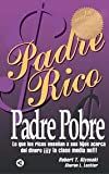 Padre Rico, Padre Pobre/ Rich Dad, Poor Dad (Padre Rico) (Spanish Edition)