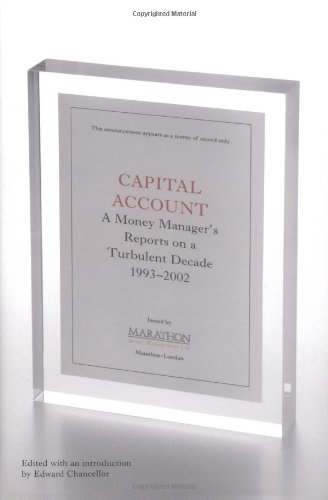 Capital Account: A Fund Manager Reports on a Turbulent Decade, 1993-2002 PDF