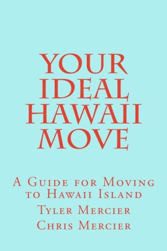 Your Ideal Hawaii Move: A Guide For Moving To Hawaii Island