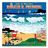 Hawaii Calendar Deluxe Life in Hawaii by Rosalie Prussing 2013