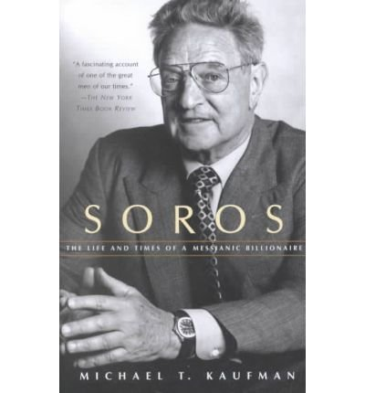 [ Soros: The Life and Times of a Messianic Billionaire (Vintage) , by Kaufman, Michael ( Author ) Paperback 2003 ], by Michael Kaufman