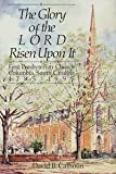 The Glory of the Lord Risen Upon It: First Presbyterian Church Columbia, South Carolina, 1795-1995