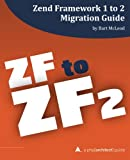 img - for Zend Framework 1 to 2 Migration Guide: a php[architect] guide book / textbook / text book