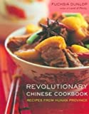 img - for Revolutionary Chinese Cookbook: Recipes from Hunan Province book / textbook / text book