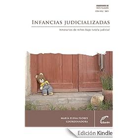 Infancias judicializadas. Itinerarios de ni�os bajo tutela judicial (Cuadernos de Investigaci�n)