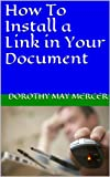 How To Install a Link in Your Document (How To For You)
