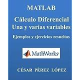 MATLAB. CALCULO DIFERENCIAL. Una y varias variables.: Ejemplos y ejercicios resueltos