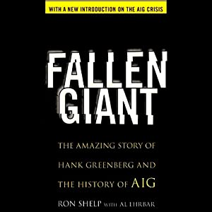 Fallen Giant: The Amazing Story of Hank Greenberg and the History of AIG | [Ronald Shelp]
